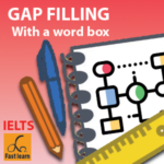 Gap filling with a word box in IELTS reading