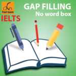 Gap filling with no word box in IELTS reading
