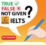 True False Not given in IELTS reading