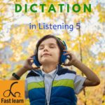 Dictation in listening 5