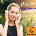 Dictation in listening 6