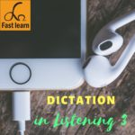 dictation in listening 3