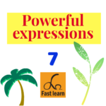 Powerful expressions 7
